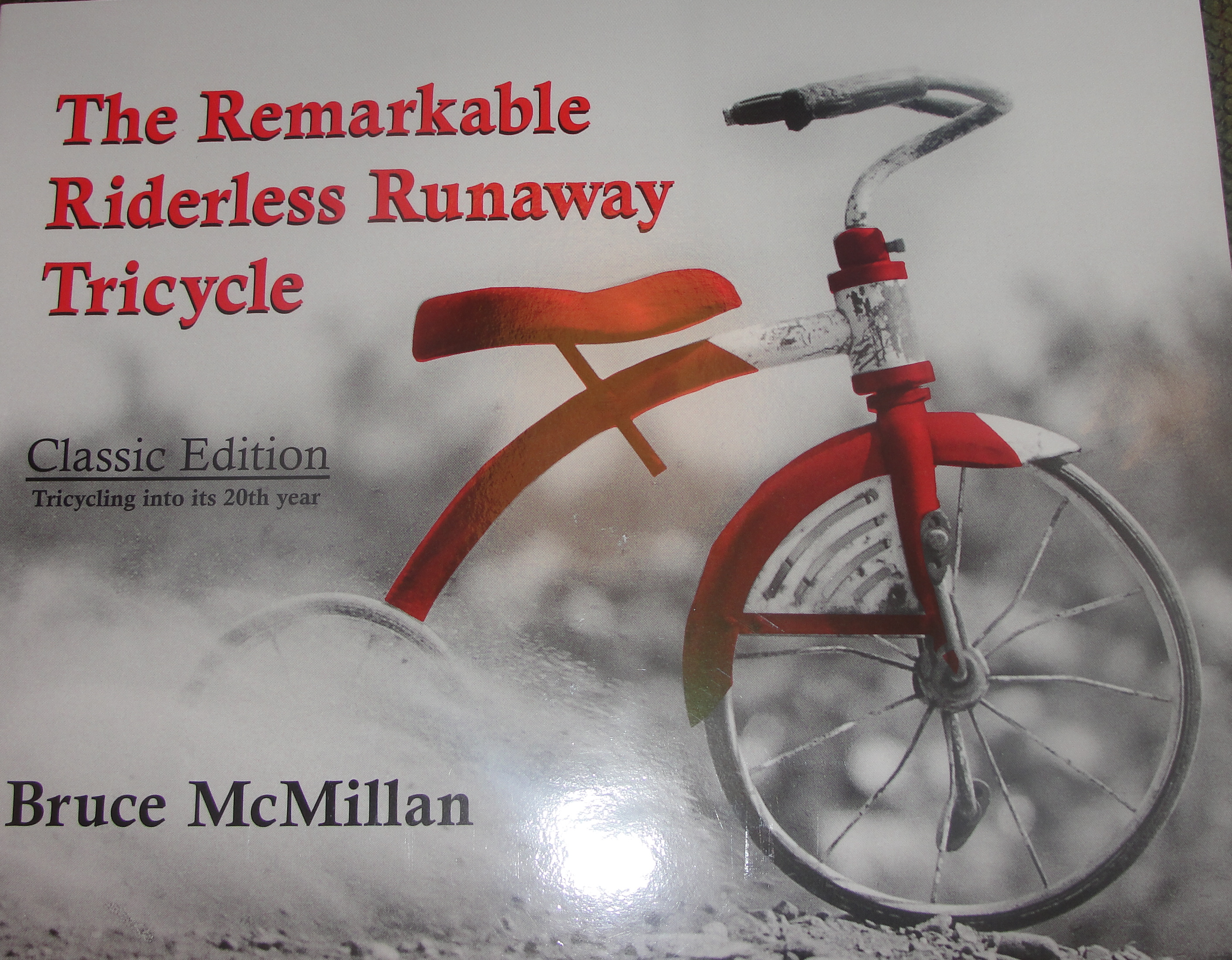 The Remarkable Riderless Runaway Tricycle by Bruce McMillan